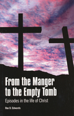 From the Manger to Empty Tomb