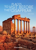 Places to visit before they disappear